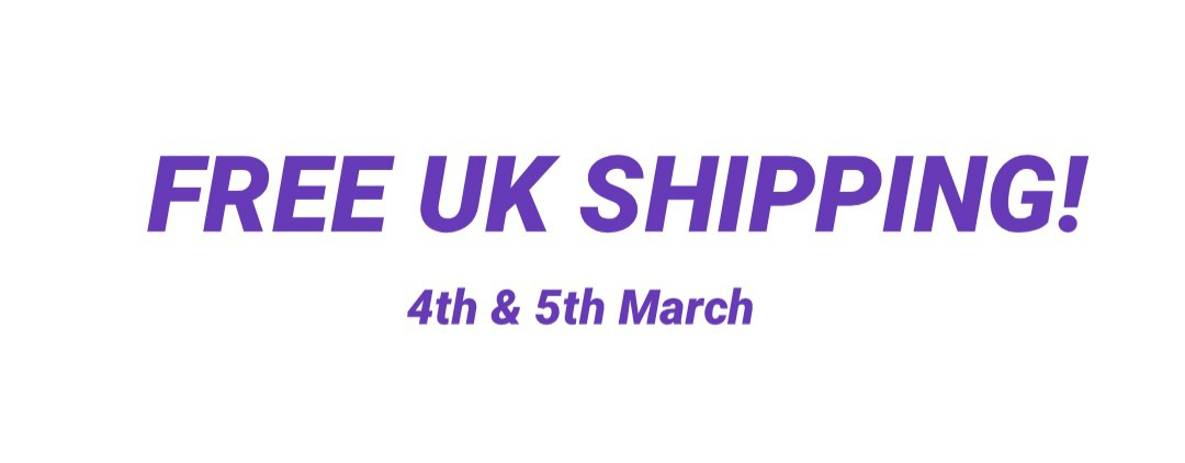 Free UK Shipping Thursday & Friday 4th & 5th March